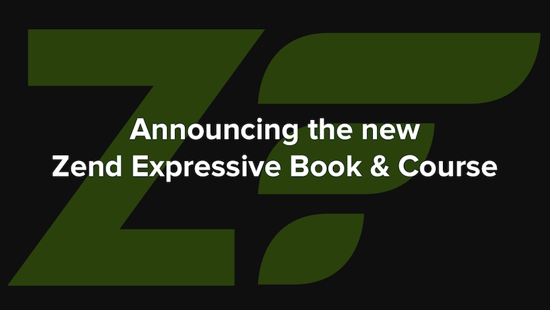 Announcing the new Zend Expressive Essentials Book & Course