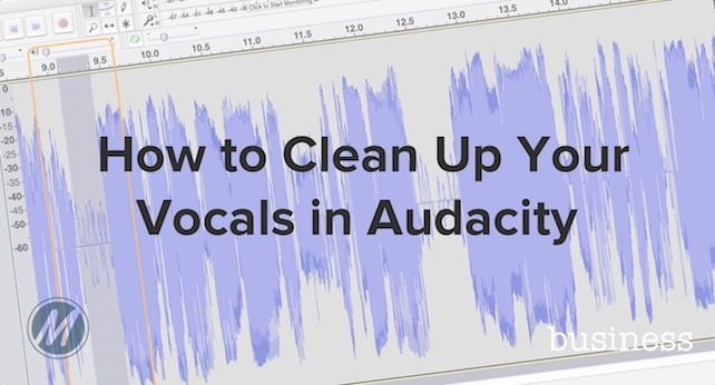 How to Clean Up Your Vocals in Audacity