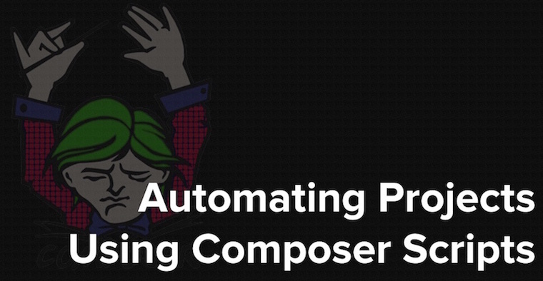 How To Automate Projects Using Composer Scripts