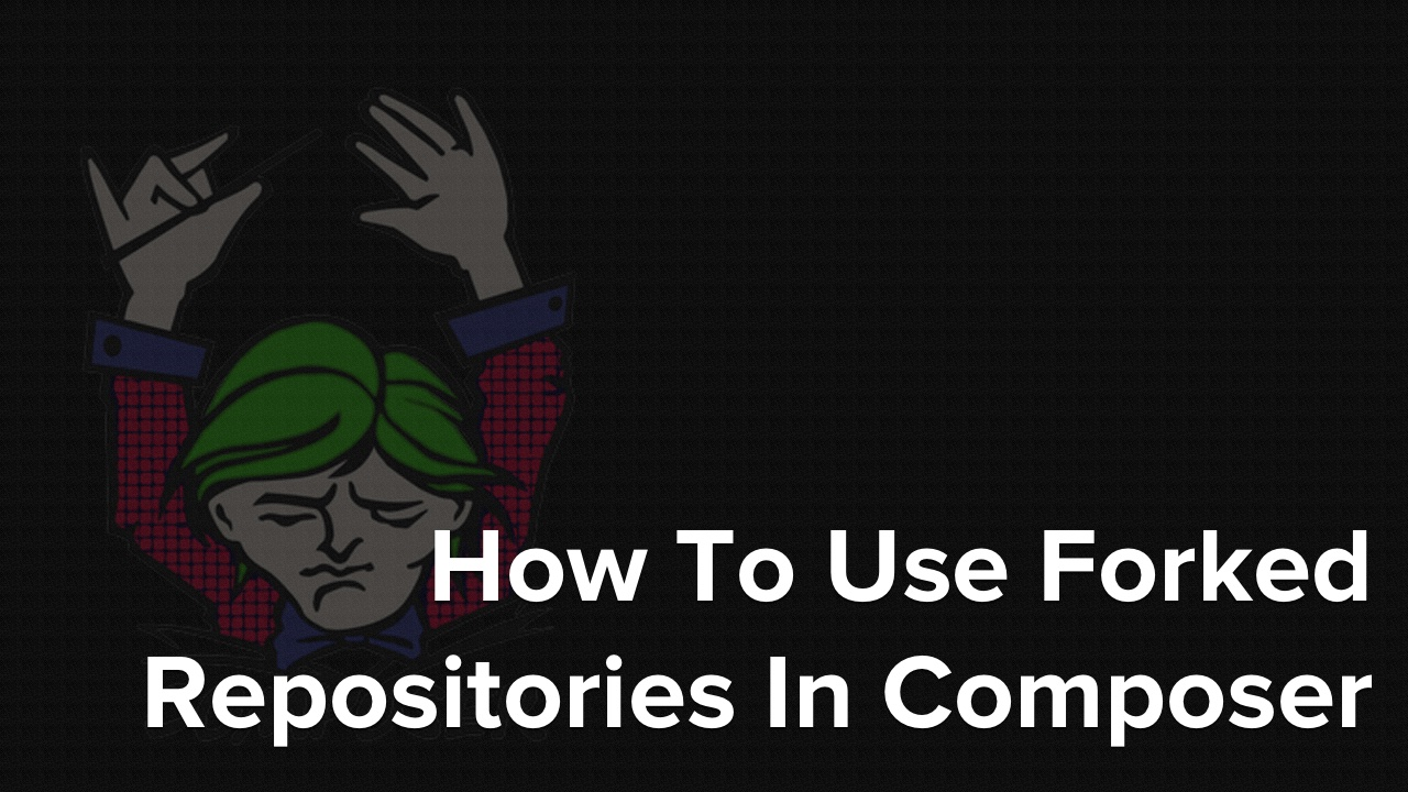 How To Use Forked Repositories In Composer - Master Zend Framework