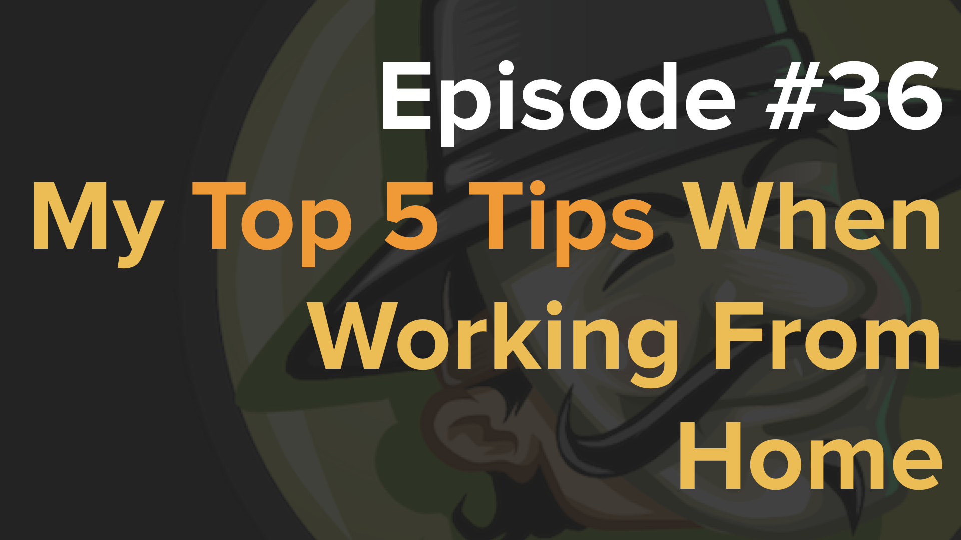 Free the Geek Episode 36 - Five Tips When Starting To Work From Home