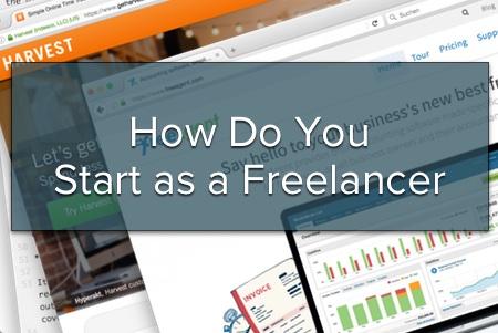 How Do You Start as a Freelancer