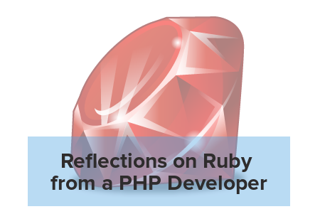 Reflections on Ruby from a PHP Developer by Matthew Setter