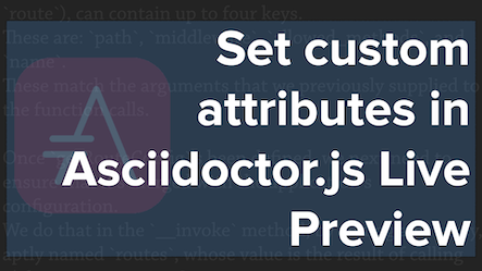 How to Set Custom Attributes in the Asciidoctor.js Live Preview Extension
