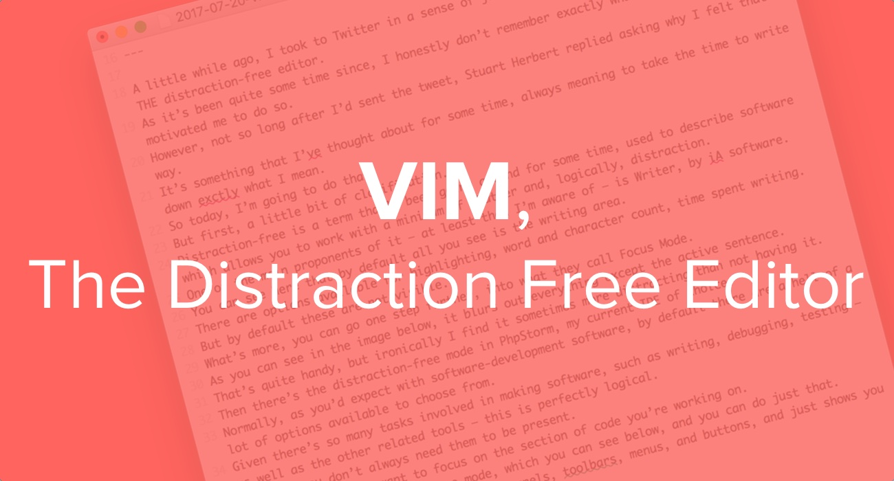 Vim - The Distraction Free Editor
